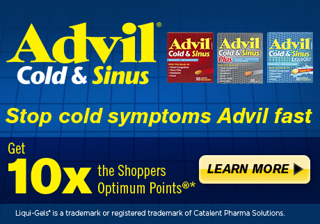 Get 10x the Shoppers Optimum Points when you purchase any participating Advil Cold & Sinus products!