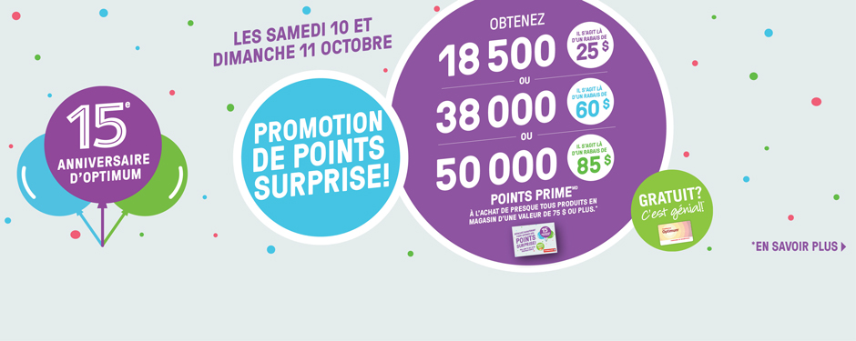 Les 10 et 11 octobre Promotion de points surprise!