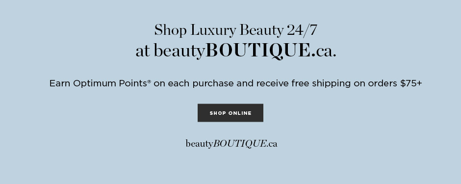 Gorgeous just got easier. Shop beautyBOUTIQUE.ca.