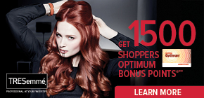 Get 1500 Shoppers Optimum Bonus Points®* when you buy any† three (3) participating TRESemmé®  products†