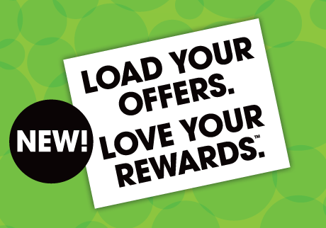 Load your offers. Love your rewards.